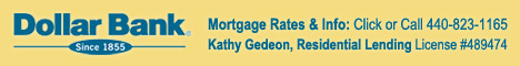 Dollar Bank - Mortage Rates & Info: Click or Call 440-823-1165 - Kathy Gedeon, Residential Lending License #489474