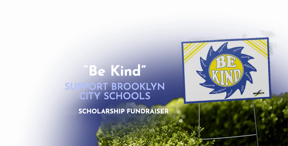 Be Kind Support Brooklyn City Schools 2020 Scholarship Fundraiser