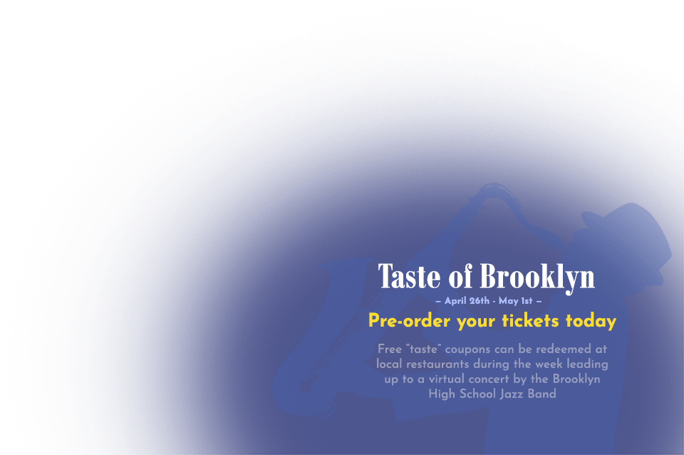 Taste of Brooklyn - April 26th through May 1st - Pre order your tickets today
